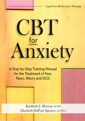 BT for Anxiety: A Step-By-Step Training Manual for the Treatment of Fear, Panic, Worry and OCD